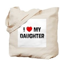 I * My Daughter Tote Bag