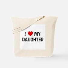 I * My Daughter Tote Bag