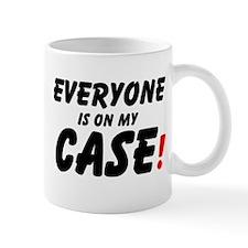 EVERYONE IS ON MY CASE! Small Mug