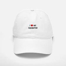 I * My Daughter Baseball Baseball Cap