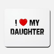 I * My Daughter Mousepad
