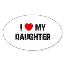 I * My Daughter Oval Decal
