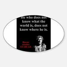 He Who Does Not Know - Marcus Aurelius Decal