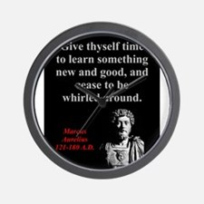 Give Thyself Time To Learn - Marcus Aurelius Wall