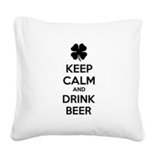 Keep calm and drink beer Square Canvas Pillow
