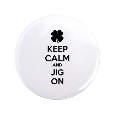 """Keep calm and jig on 3.5"""" Button (100 pack)"""