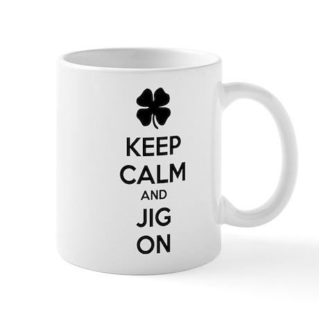 Keep calm and jig on Mug