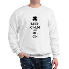 Keep calm and jig on Sweatshirt