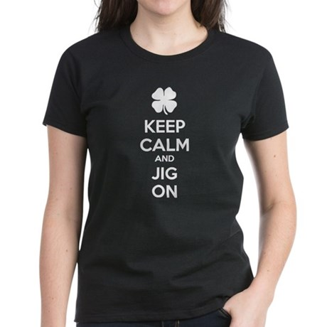 Keep calm and jig on Women's Dark T-Shirt