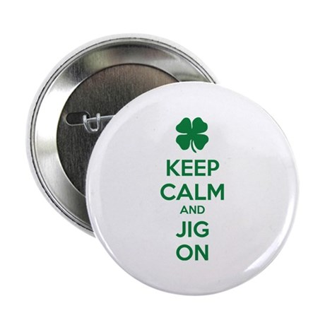 "Keep calm and jig on 2.25"" Button (10 pack)"