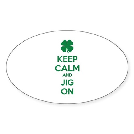 Keep calm and jig on Sticker (Oval)