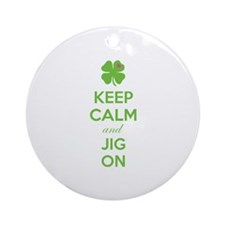 Keep calm and jig on Ornament (Round)
