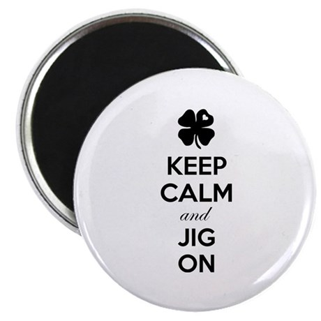 Keep calm and jig on Magnet