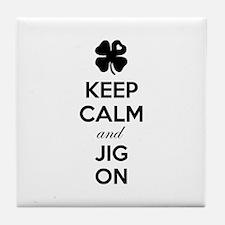 Keep calm and jig on Tile Coaster