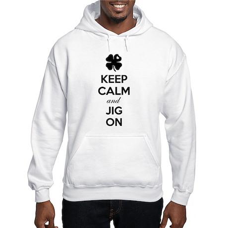 Keep calm and jig on Hooded Sweatshirt