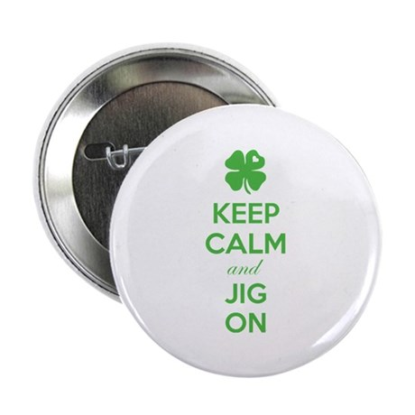 """Keep calm and jig on 2.25"""" Button (100 pack)"""