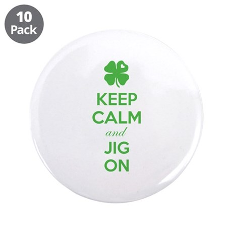 """Keep calm and jig on 3.5"""" Button (10 pack)"""
