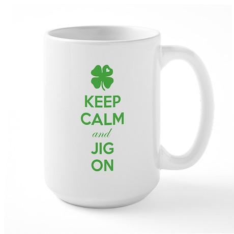 Keep calm and jig on Large Mug