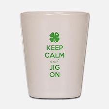 Keep calm and jig on Shot Glass