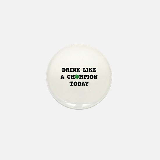 Drink Like A Champion Today Mini Button (10 pack)