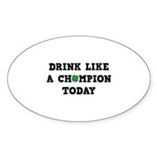 Drink Like A Champion Today Decal