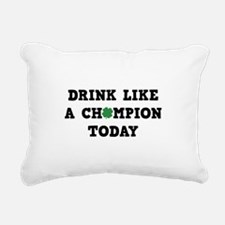 Drink Like A Champion Today Rectangular Canvas Pil