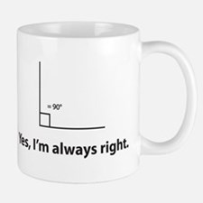 Yes, Im always right Mug