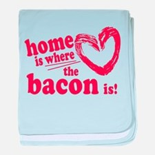 Home is where the Bacon is baby blanket