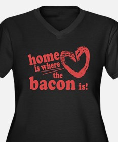 Home is where the Bacon is Plus Size T-Shirt
