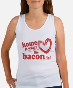 Home is where the Bacon is Tank Top