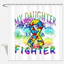 My Daughter Is A Fighter Shower Curtain