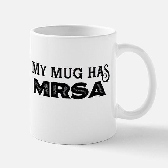 My mug has MRSA Mugs