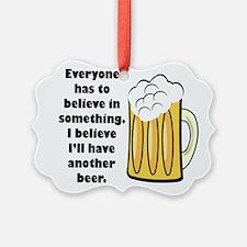 believe-in-beer.png Ornament