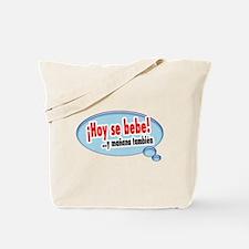 hoy se bebe Tote Bag