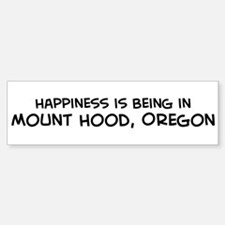 Mount Hood - Happiness Bumper Bumper Bumper Sticker
