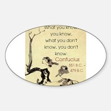 What You Know You Know - Confucius Sticker (Oval)