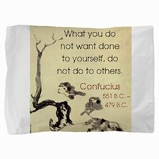 What You Do Not Want - Confucius Pillow Sham
