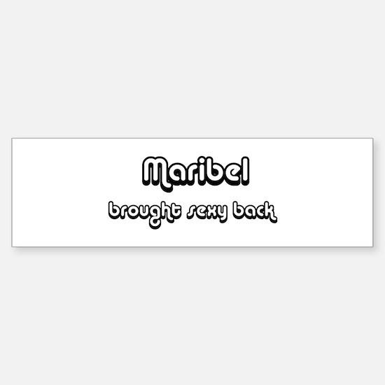 Sexy: Maribel Bumper Bumper Bumper Sticker