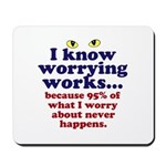 Worrying Works! Mousepad