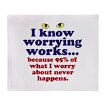 Worrying Works! Throw Blanket