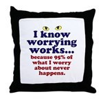 Worrying Works! Throw Pillow