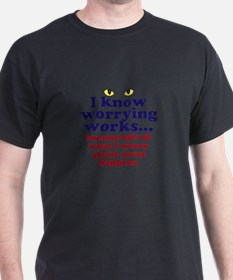 Worrying Works! T-Shirt