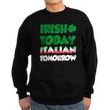 Irish today italian tomorrow Sweatshirt (dark)