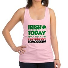 Irish Today Italian Tomorrow Racerback Tank Top