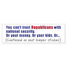 Can't trust Republicans Bumper Bumper Sticker
