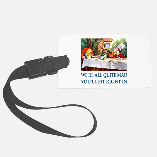 WE'RE ALL QUITE MAD Luggage Tag