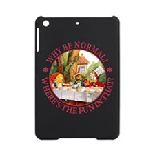 MAD HATTER - WHY BE NORMAL? iPad Mini Case