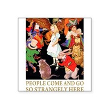 ! ALICE PEOPLE COME & GO_GOLD.png Square Sticker 3