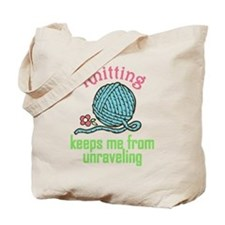 Keeps Me From Unraveling Tote Bag