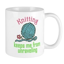 Keeps Me From Unraveling Mug